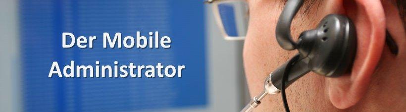 Mobile Administrator - schneller und umfassender Zugriff auf unser IT-Know-how
